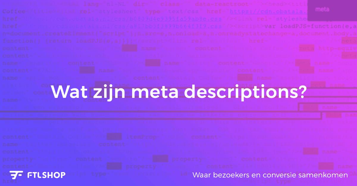 Wat zijn meta descriptions?